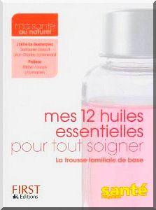 Mes 12 huiles essentielles pour tout soigner, de Joëlle Le Guehennec