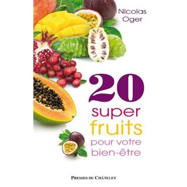 20 super fruits pour votre bien-être de Nicolas Oger